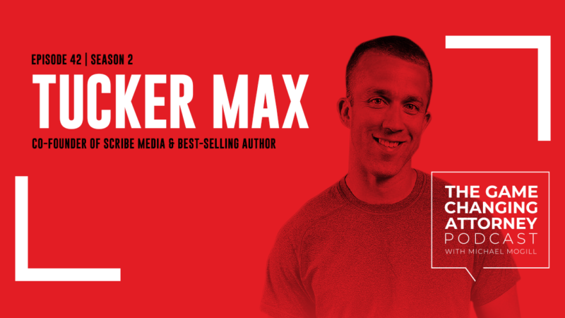 EPISODE 42 — Tucker Max —The Price of Fame